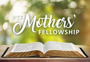 PTF Mothers' Fellowship